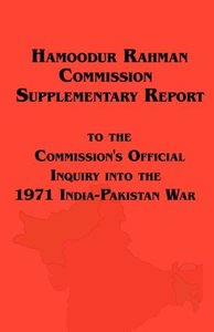 Hamoodur Rahman Commission of Inquiry Into the 1971 India-Pakist