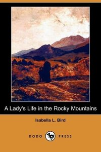 A Lady's Life in the Rocky Mountains (Dodo Press)