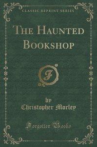 The Haunted Bookshop (Classic Reprint)