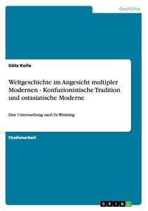 Weltgeschichte im Angesicht multipler Modernen - Konfuzionistisc