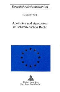 Apotheker und Apotheken im schweizerischen Recht