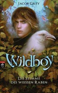 Wildboy 01 - Die Stimme des weißen Raben