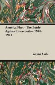 America First - The Battle Against Intervention 1940-1941