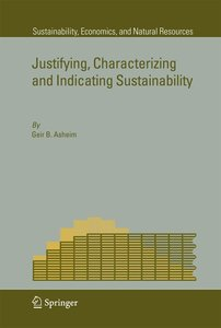 Justifying, Characterizing and Indicating Sustainability