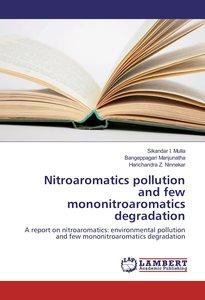 Nitroaromatics pollution and few mononitroaromatics degradation