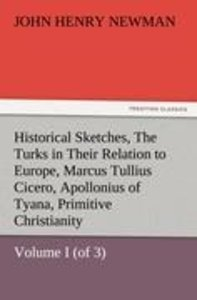 Historical Sketches, Volume I (of 3) The Turks in Their Relation