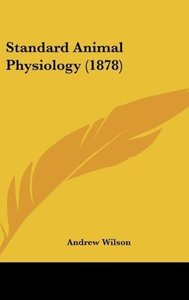 Standard Animal Physiology (1878)