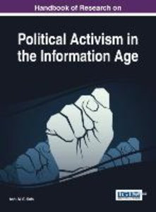 Handbook of Research on Political Activism in the Information Ag