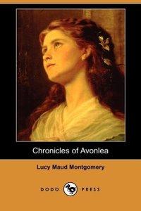 Chronicles of Avonlea (Dodo Press)