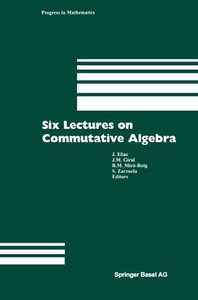Six Lectures on Commutative Algebra