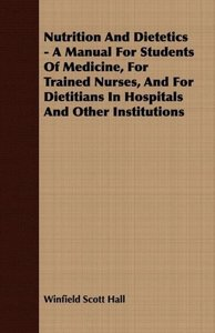 Nutrition and Dietetics - A Manual for Students of Medicine, for