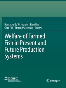 Welfare of Farmed Fish in Present and Future Production Systems