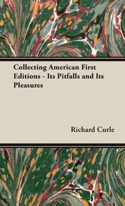 Collecting American First Editions - Its Pitfalls and Its Pleasu