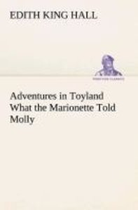 Adventures in Toyland What the Marionette Told Molly