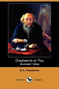 Greybeards at Play (Illustrated Edition) (Dodo Press)