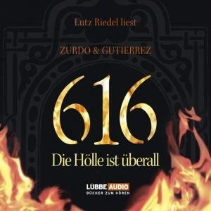 616-Die Hölle ist überall