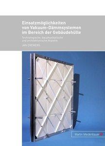 Einsatzmöglichkeiten von Vakuum-Dämmsystemen im Bereich der Gebä