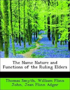 The Name Nature and Functions of the Ruling Elders