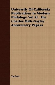 University of California Publications in Modern Philology. Vol X