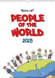 People of the world 2015 (Wall Calendar 2015 DIN A3 Portrait)