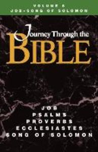 Journey Through the Bible Volume 6, Job-Song of Solomon Student