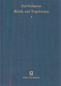 Grillparzers Briefe und Tagebücher 1+2