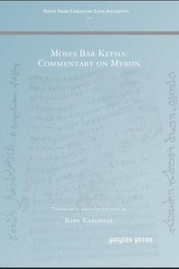 Moses Bar Kepha: Commentary on Myron