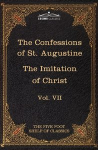 The Confessions of St. Augustine & the Imitation of Christ by Th