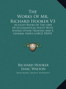 The Works Of Mr. Richard Hooker V3