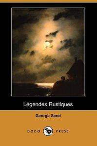 Legendes Rustiques (Dodo Press)