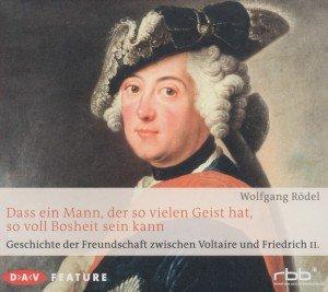 Geschichte Freundschaft Voltaire und Friedrich II