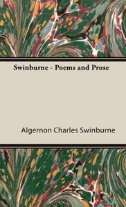Swinburne - Poems and Prose