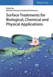 Surface Treatments for Biological, Chemical and Physical Applica
