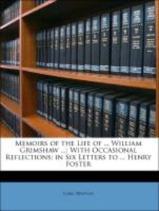 Memoirs of the Life of ... William Grimshaw ...: With Occasional
