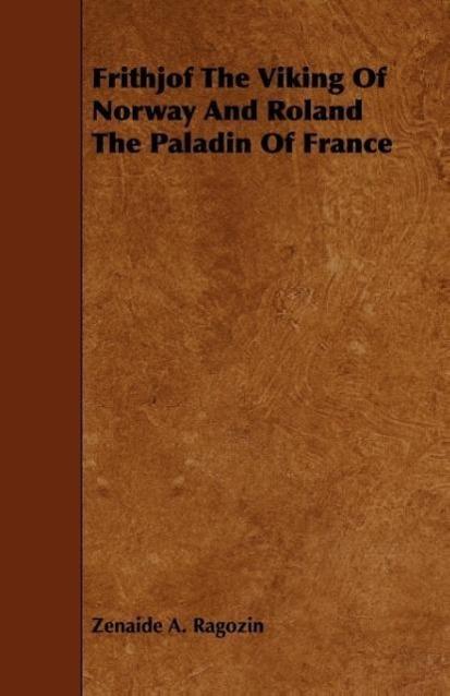 Frithjof the Viking of Norway and Roland the Paladin of France - zum Schließen ins Bild klicken