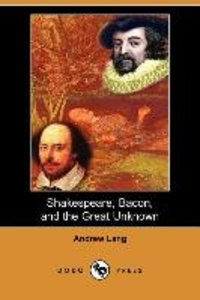 Shakespeare, Bacon, and the Great Unknown (Dodo Press)
