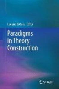 Paradigms in Theory Construction