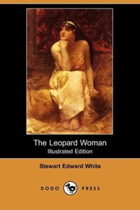 The Leopard Woman (Illustrated Edition) (Dodo Press)