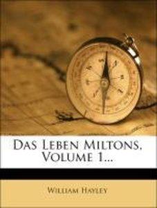 Das Leben Miltons, Volume 1...