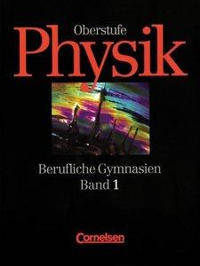 Physik für berufliche Gymnasien 1. Schülerbuch. Oberstufe