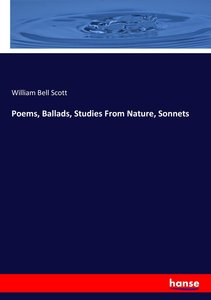 Poems, Ballads, Studies From Nature, Sonnets