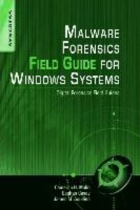 Malware Forensic Field Guide for Windows Systems