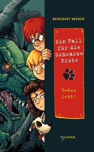 Ein Fall für die Schwarze Pfote 08. T-Rex lebt!