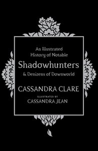An Illustrated History of Notable Shadowhunters and Denizens of