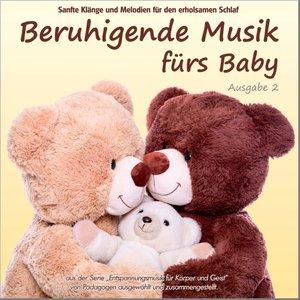 Beruhigende Musik fürs Baby 2 - Sanfte Klänge und Melodien für d