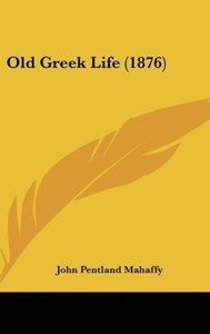 Old Greek Life (1876)
