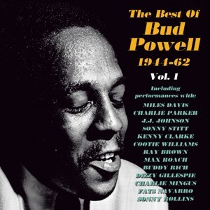 The Best Of Bud Powell 1944-62 Vol.1