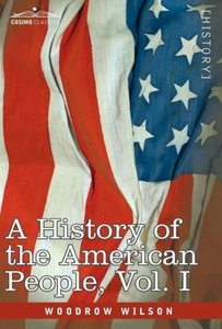 A History of the American People - in five volumes, Vol. I