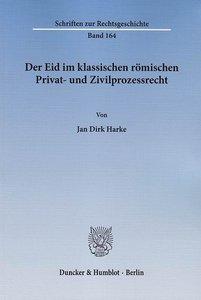 Der Eid im klassischen römischen Privat- und Zivilprozessrecht