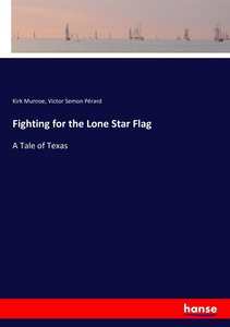 Fighting for the Lone Star Flag